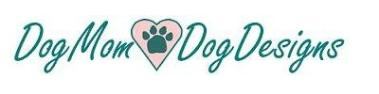 click here for Dog Mom Dog Designs